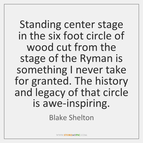 Standing center stage in the six foot circle of wood cut from ...