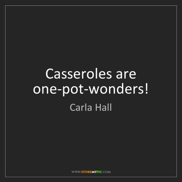 Carla Hall: Casseroles are one-pot-wonders!