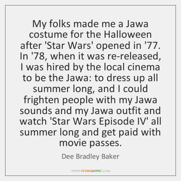 My folks made me a Jawa costume for the Halloween after 'Star ...