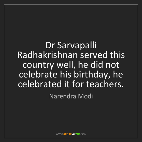 Narendra Modi: Dr Sarvapalli Radhakrishnan served this country well,...
