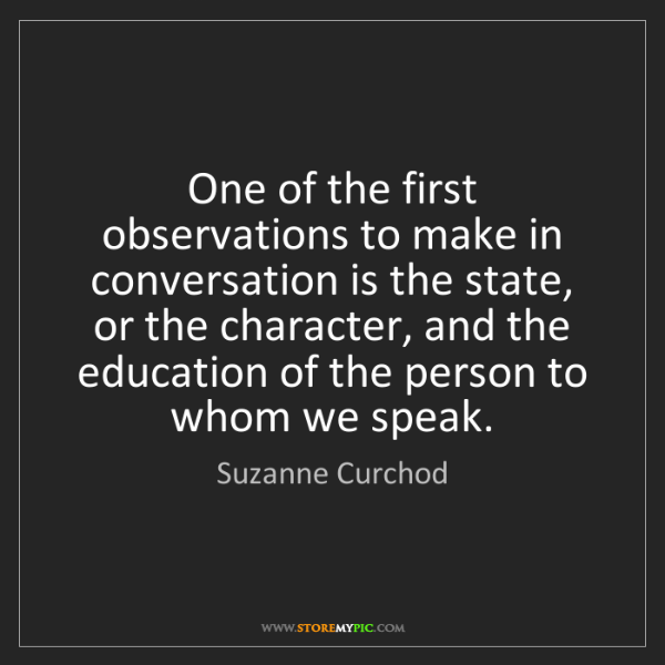 Suzanne Curchod: One of the first observations to make in conversation...