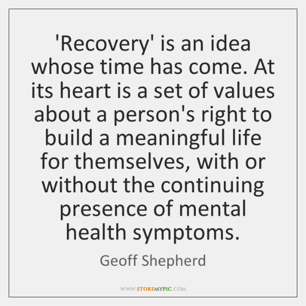 'Recovery' is an idea whose time has come. At its heart is ...