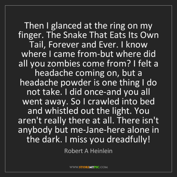 Robert A Heinlein: Then I glanced at the ring on my finger. The Snake That...