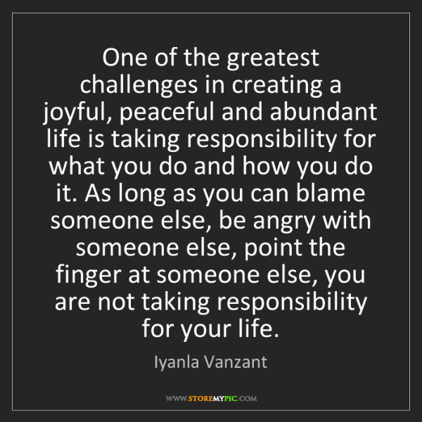 Iyanla Vanzant: One of the greatest challenges in creating a joyful,...