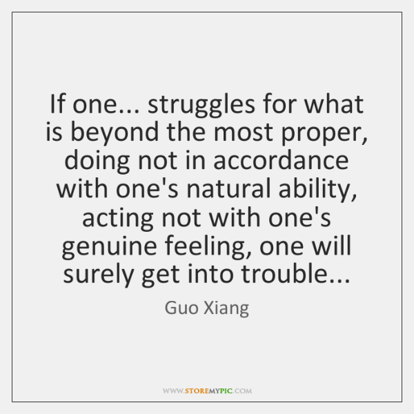 If one... struggles for what is beyond the most proper, doing not ...