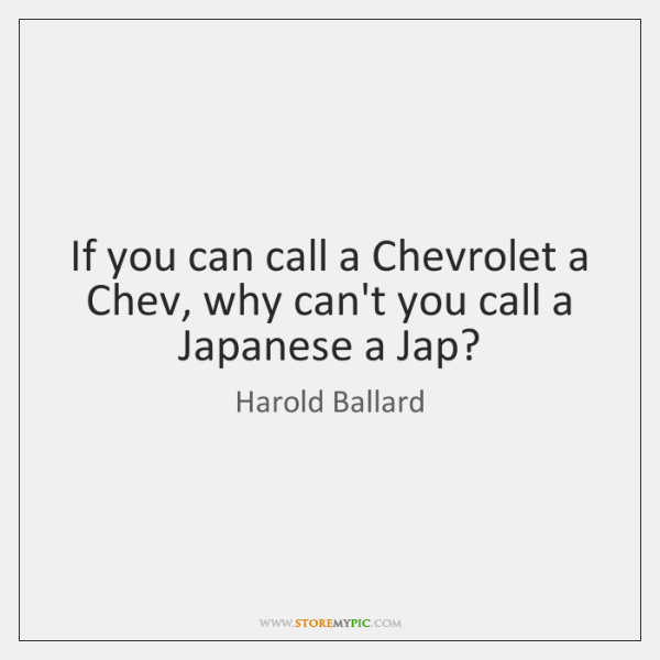 If you can call a Chevrolet a Chev, why can't you call ...