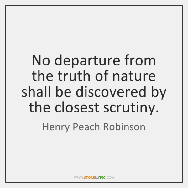 No departure from the truth of nature shall be discovered by the ...