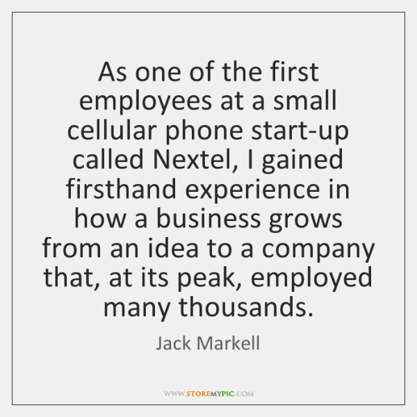 As one of the first employees at a small cellular phone start-up ...