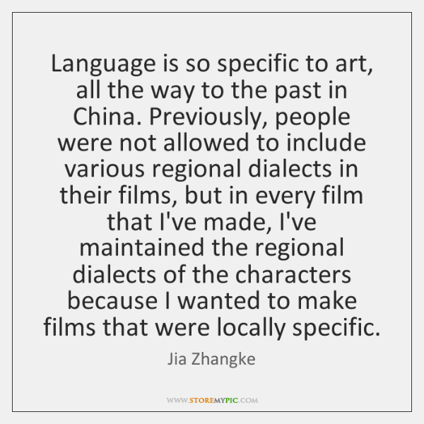 Language is so specific to art, all the way to the past ...