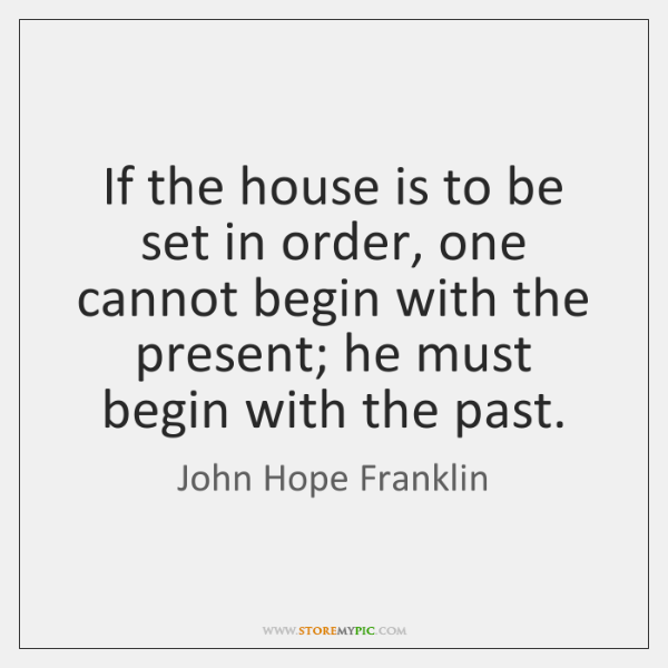 If the house is to be set in order, one cannot begin ...