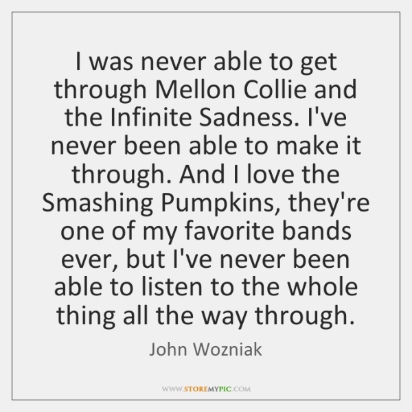 I was never able to get through Mellon Collie and the Infinite ...
