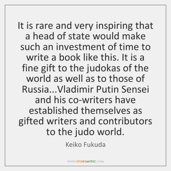 It is rare and very inspiring that a head of state would ...