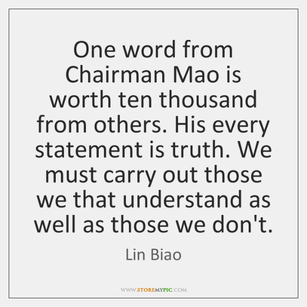 One word from Chairman Mao is worth ten thousand from others. His ...