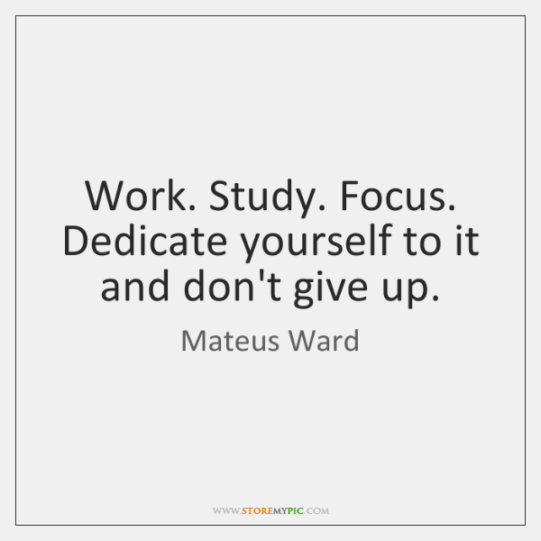 Work. Study. Focus. Dedicate yourself to it and don't give up.