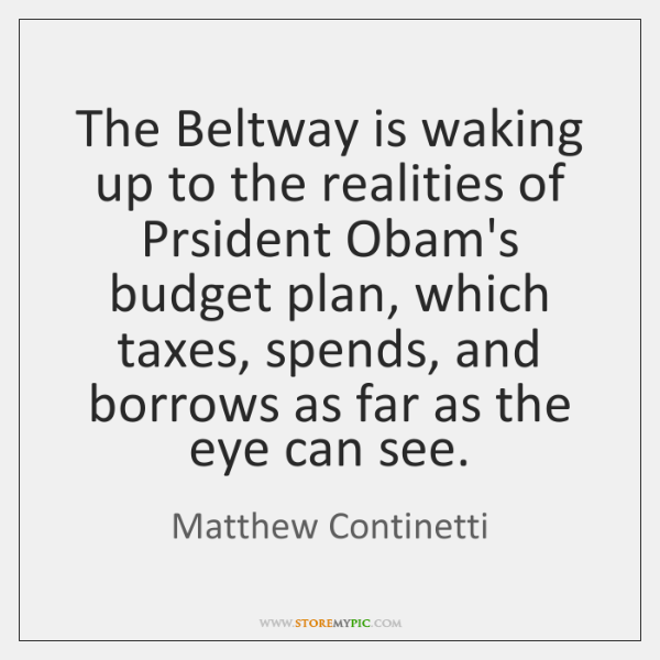 The Beltway is waking up to the realities of Prsident Obam's budget ...
