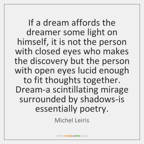 If a dream affords the dreamer some light on himself, it is ...