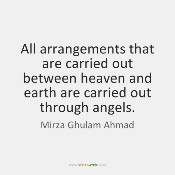 All arrangements that are carried out between heaven and earth are carried ...