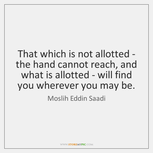 That which is not allotted - the hand cannot reach, and what ...