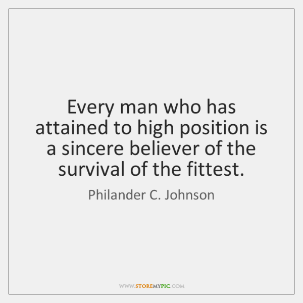 Every man who has attained to high position is a sincere believer ...