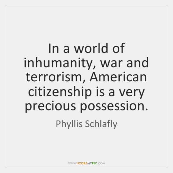 In a world of inhumanity, war and terrorism, American citizenship is a ...