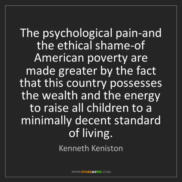 Kenneth Keniston: The psychological pain-and the ethical shame-of American...