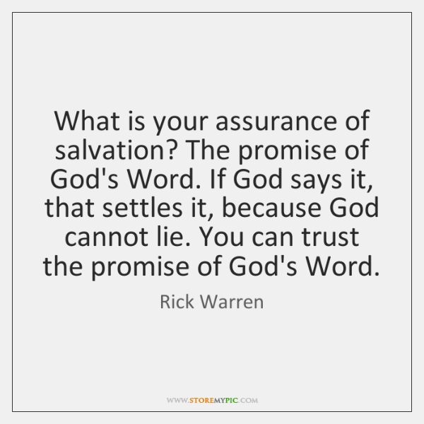 What is your assurance of salvation? The promise of God's Word. If ...