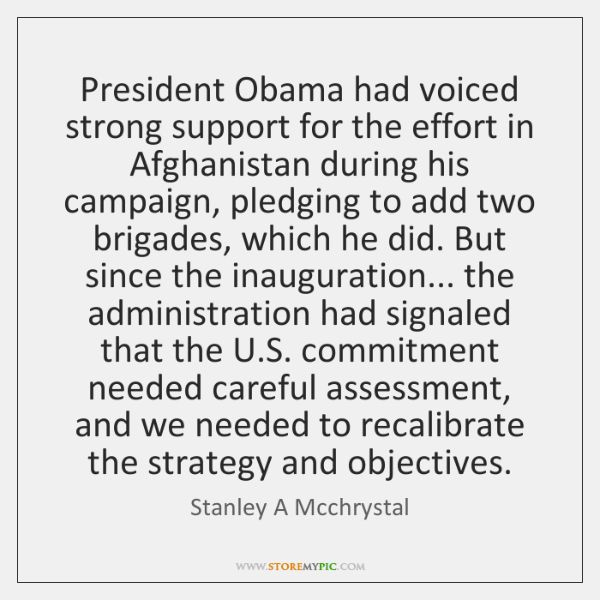 President Obama had voiced strong support for the effort in Afghanistan during ...