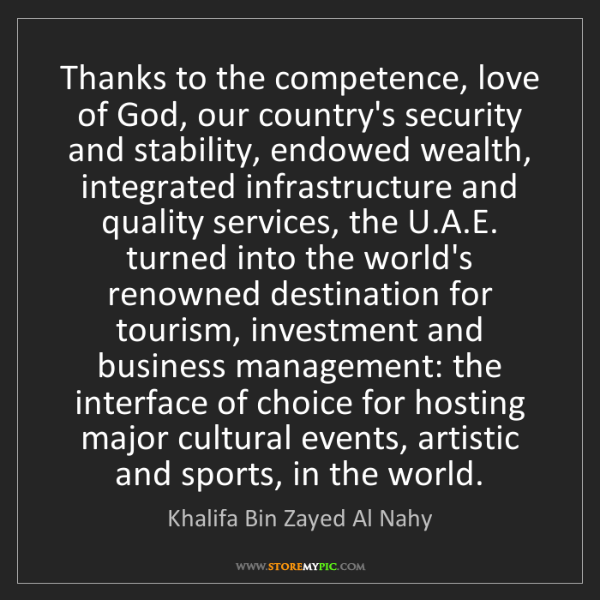 Khalifa Bin Zayed Al Nahy: Thanks to the competence, love of God, our country's...