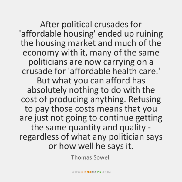 After political crusades for 'affordable housing' ended up ruining the housing market ...