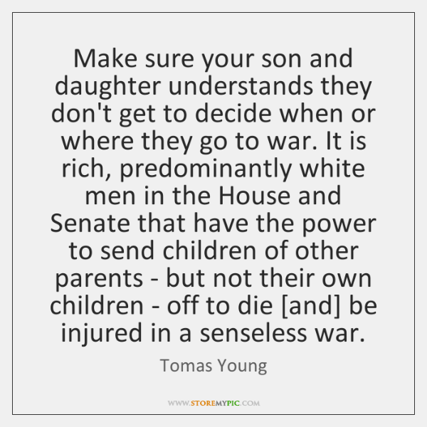 Make sure your son and daughter understands they don't get to decide ...