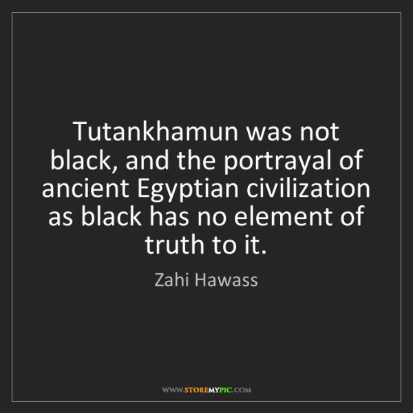Zahi Hawass: Tutankhamun was not black, and the portrayal of ancient...