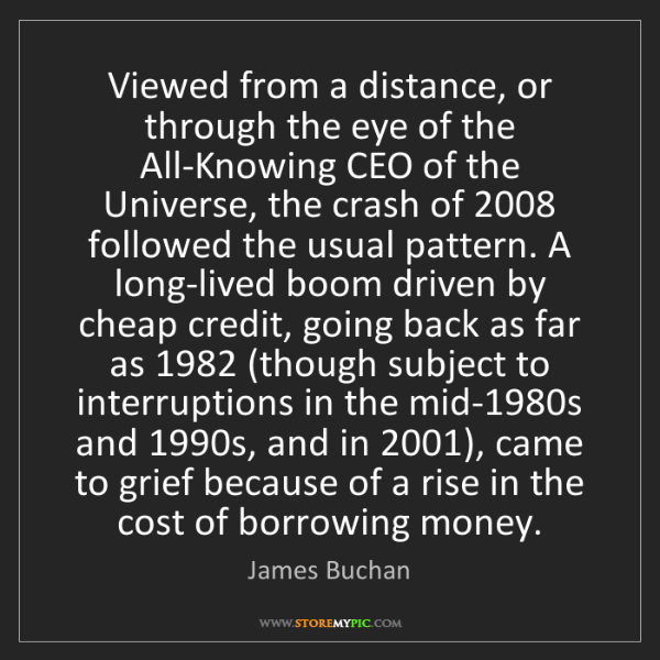James Buchan: Viewed from a distance, or through the eye of the All-Knowing...