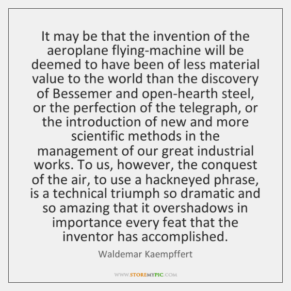 It may be that the invention of the aeroplane flying-machine will be ...
