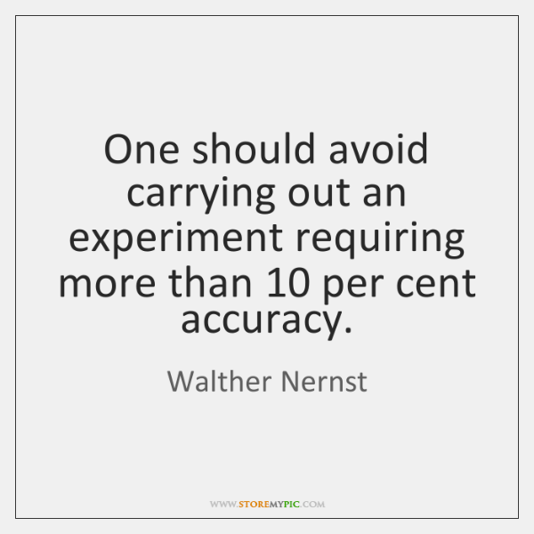 One should avoid carrying out an experiment requiring more than 10 per cent ...