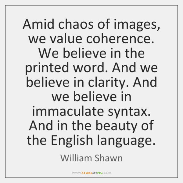 Amid chaos of images, we value coherence. We believe in the printed ...