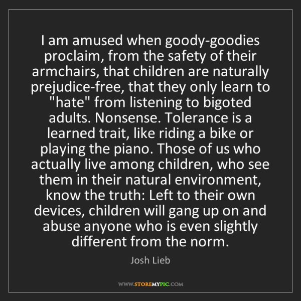 Josh Lieb: I am amused when goody-goodies proclaim, from the safety...
