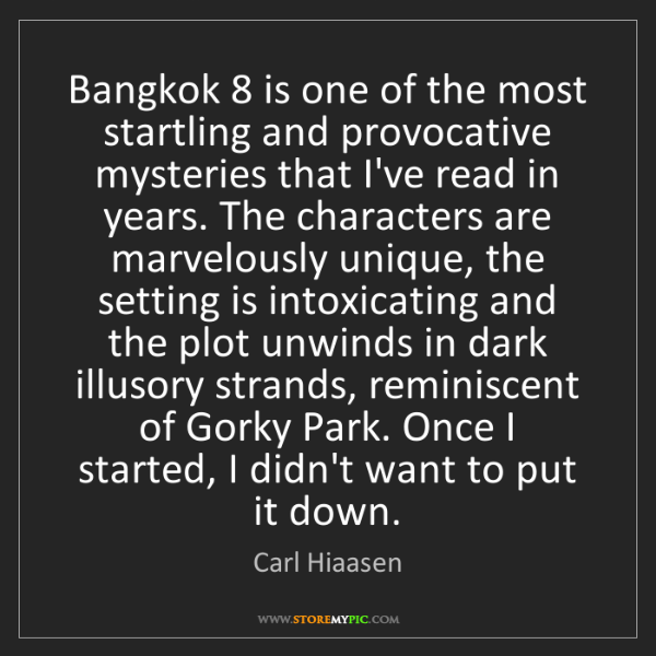 Carl Hiaasen: Bangkok 8 is one of the most startling and provocative...