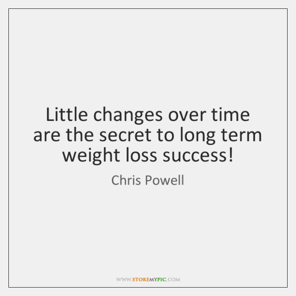 Little changes over time are the secret to long term weight loss ...