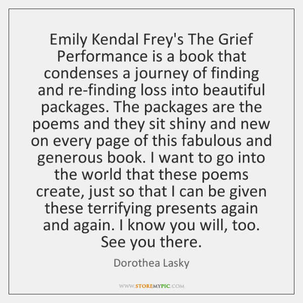 Emily Kendal Frey's The Grief Performance is a book that condenses a ...