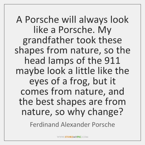 A Porsche will always look like a Porsche. My grandfather took these ...
