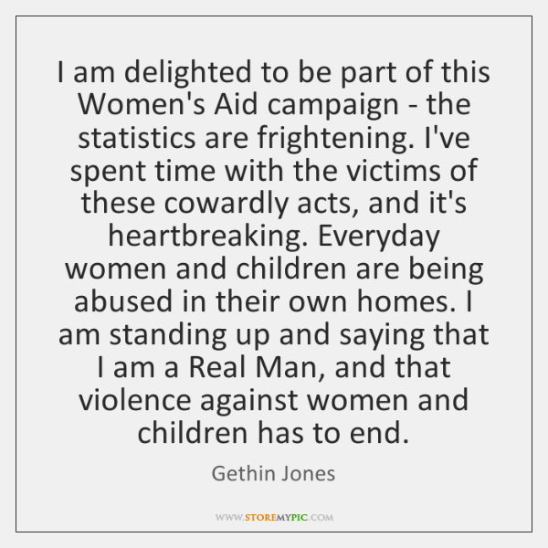 I am delighted to be part of this Women's Aid campaign - ...