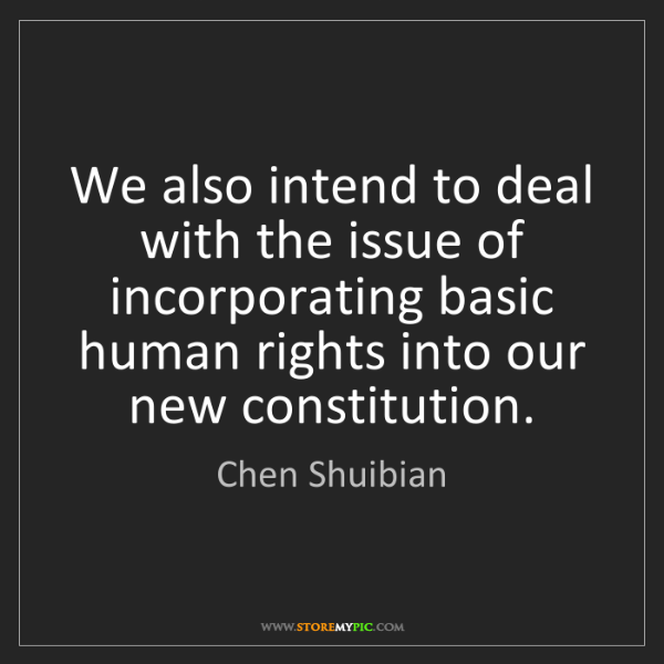 Chen Shuibian: We also intend to deal with the issue of incorporating...
