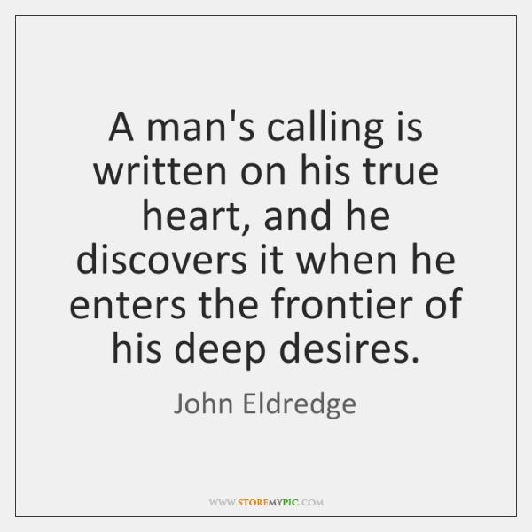 John Eldredge Quotes Storemypic
