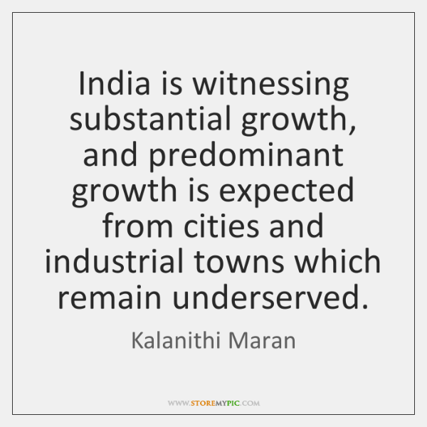India is witnessing substantial growth, and predominant growth is expected from cities ...