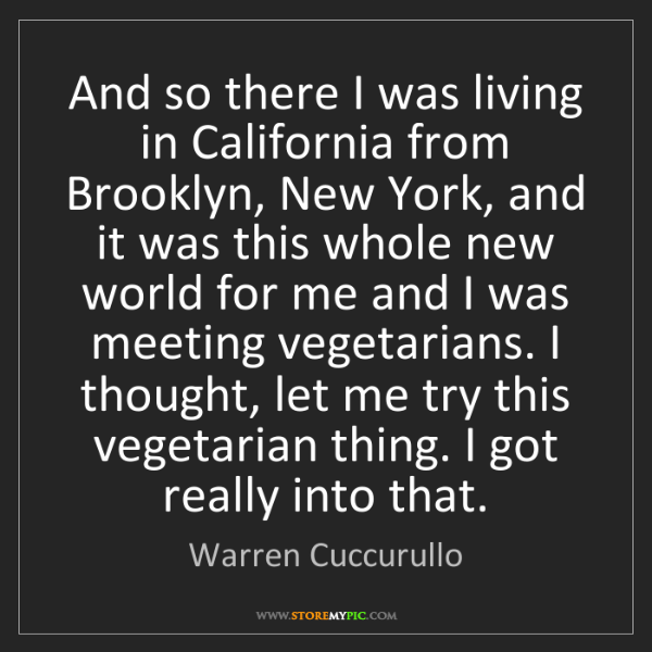 Warren Cuccurullo: And so there I was living in California from Brooklyn,...