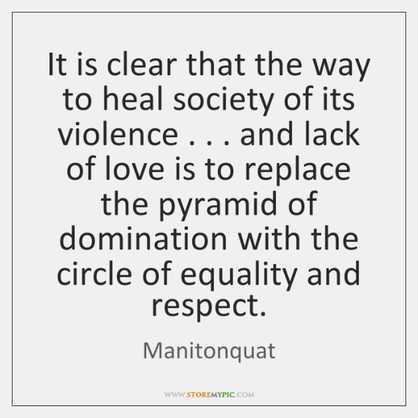 It is clear that the way to heal society of its violence . . . ...