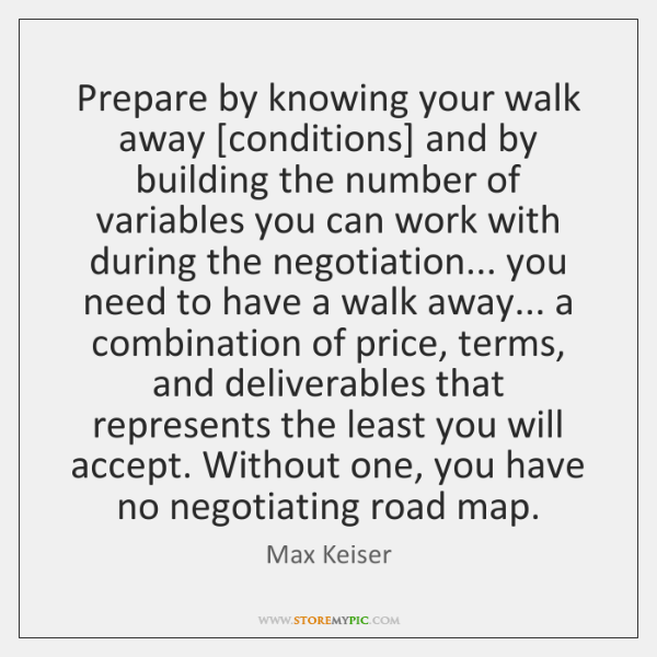 Prepare by knowing your walk away [conditions] and by building the number ...