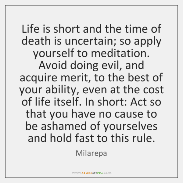 Life Is Short And The Time Of Death Is Uncertain So Apply