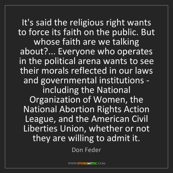 Don Feder: It's said the religious right wants to force its faith...