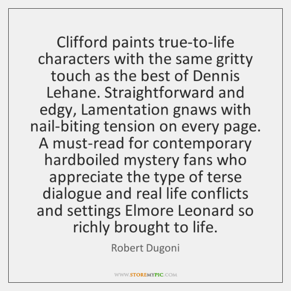 Clifford paints true-to-life characters with the same gritty touch as the best ...